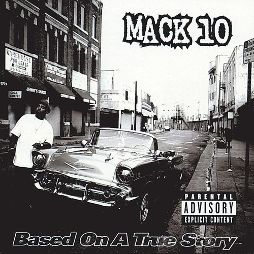 Based On A True Story von Mack 10
