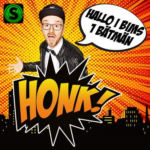 Hallo I Bims 1 Bätmän von Honk