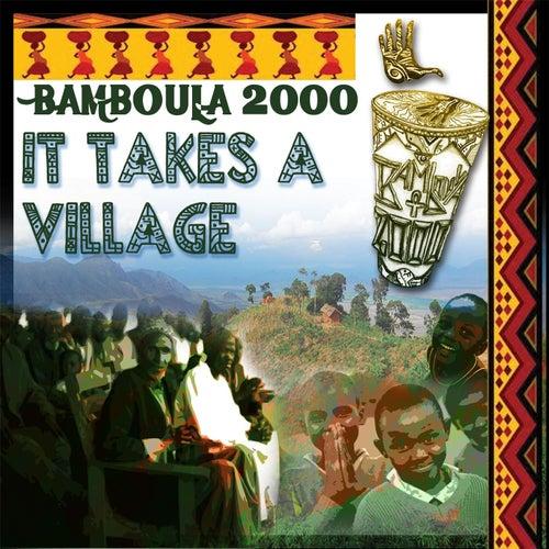 It Takes a Village de Bamboula 2000