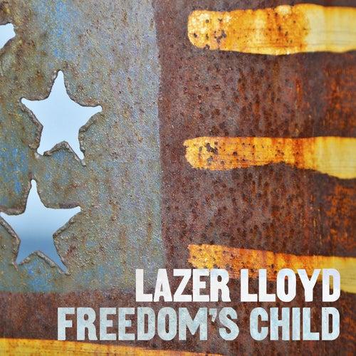 Freedom's Child by Lazer Lloyd