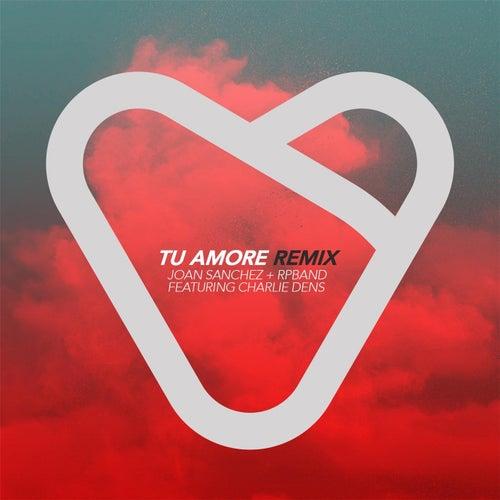 Tu Amore (Remix) [feat. Charlie Dens] de Joan Sanchez