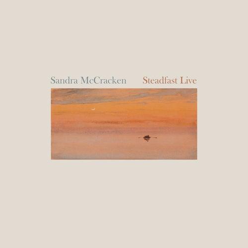 Steadfast Live von Sandra McCracken