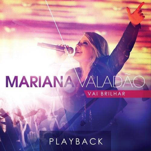 Vai Brilhar (Ao Vivo) (Playback) de Mariana Valadão