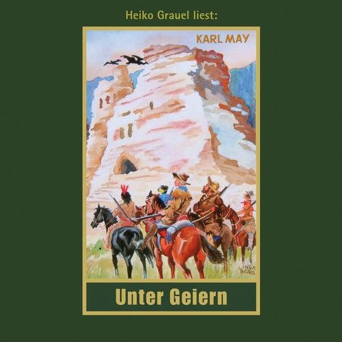 Unter Geiern - Karl Mays Gesammelte Werke, Band 35 (Ungekürzte Lesung) von Karl May