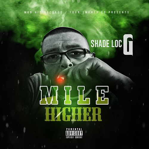 Mile Higher by Shade Loc G