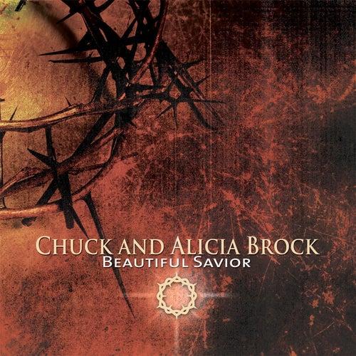 Beautiful Savior de Chuck and Alicia Brock