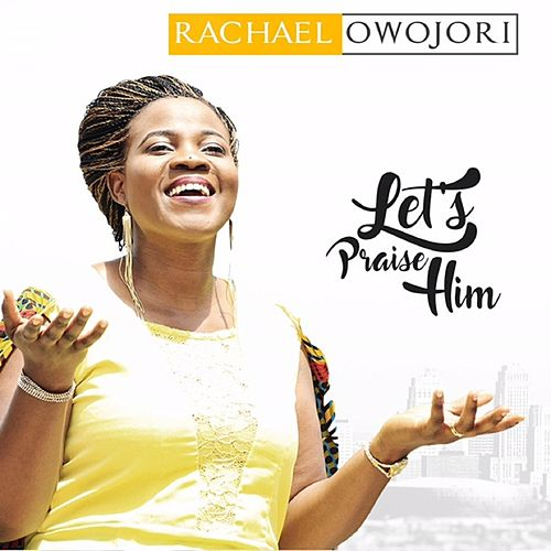 Let's Praise Him de Rachael Owojori