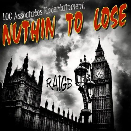 Nuthin to Lose de Raige
