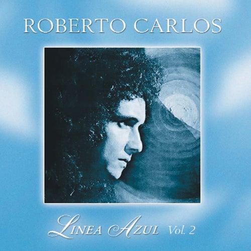 Linea Azul Vol. 2: El Dia Que Me Qieras de Roberto Carlos