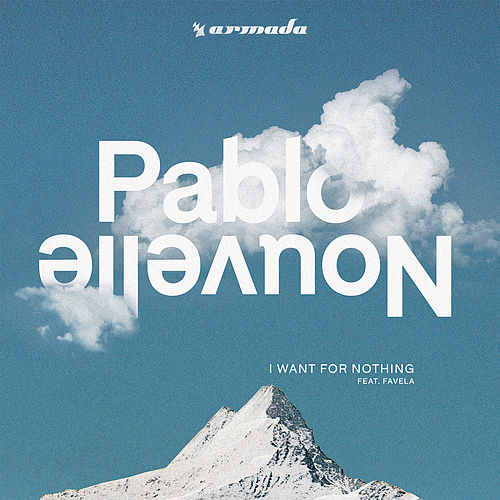 I Want For Nothing by Pablo Nouvelle