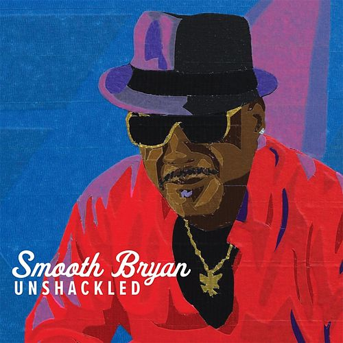 Unshackled by Smooth Bryan