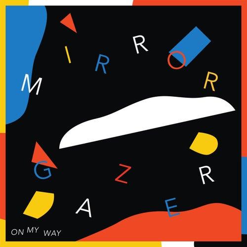 On My Way by Mirror Gazer
