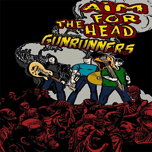 Aim for the Head de Ted Riviera's Gunrunners