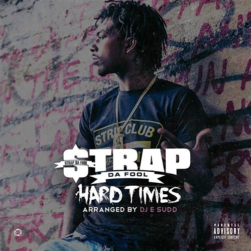 Hard Times by Strap Da Fool