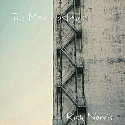 The Man Upstairs de Rick Norris