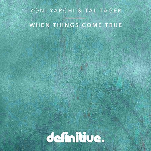 When Things Come True - Single by Yoni Yarchi