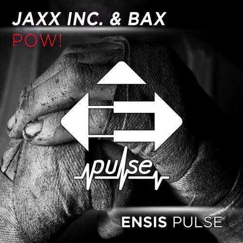 Pow! von JAXX INC.