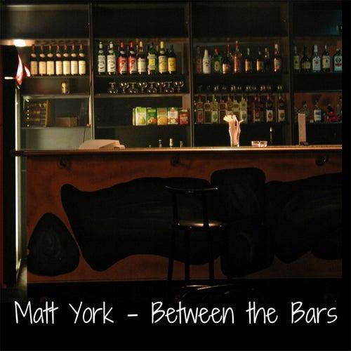 Between the Bars by Matt York