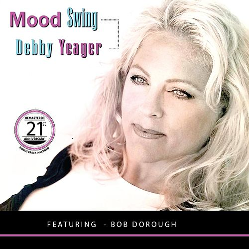 Mood Swing (21st Anniversary Remastered) by Debby Yeager