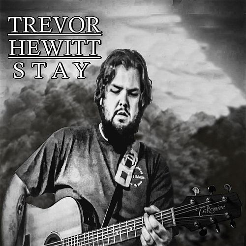 Stay by Trevor Hewitt