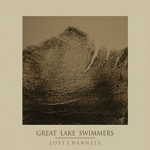 Lost Channels by Great Lake Swimmers