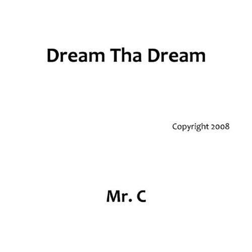Dream Tha Dream by Mister C