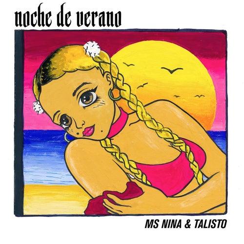 Noche de Verano (ft Talisto) by Ms. Nina