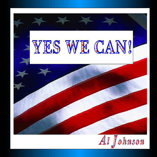 Yes We Can (Dedication To President Obama) de Al Johnson