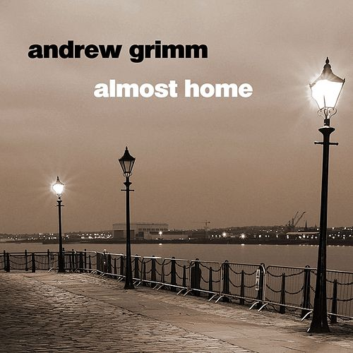 Almost Home by Andrew Grimm
