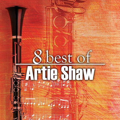8 Best of Artie Shaw de Artie Shaw