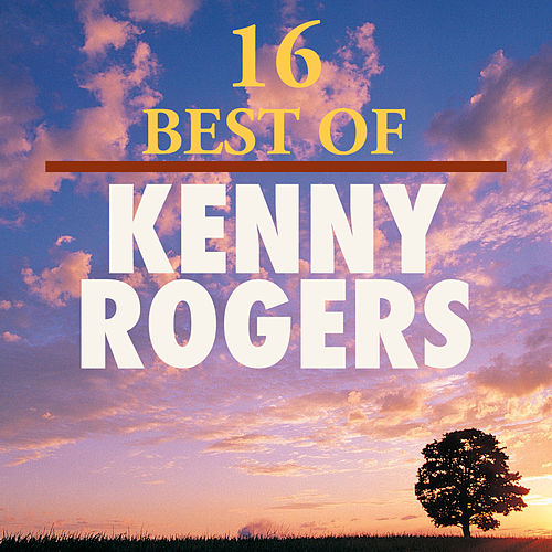 16 Best of Kenny Rogers by Kenny Rogers