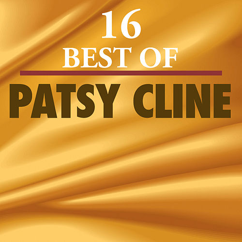 16 Best of Patsy Cline by Patsy Cline