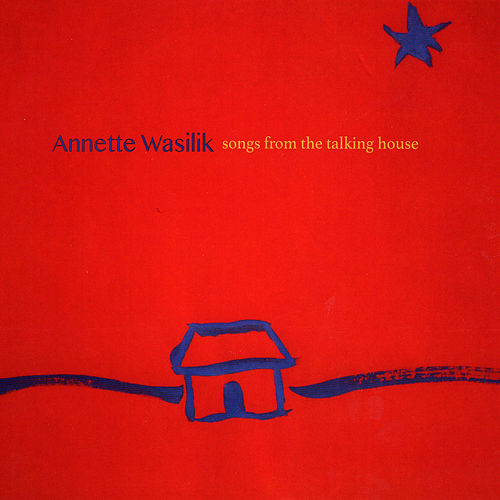 Songs from the Talking House von Annette Wasilik