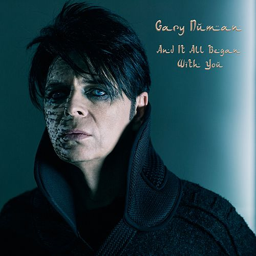 And It All Began with You de Gary Numan