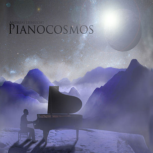 Pianocosmos by Andreas Liebrecht