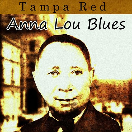 Anna Lou Blues by Tampa Red