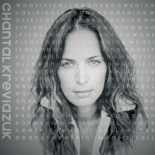 What If It All Means Something by Chantal Kreviazuk