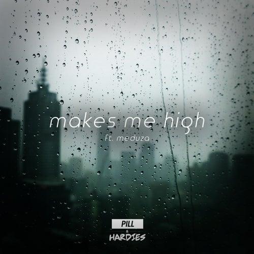 Makes Me High (feat. MeduZa) von The Pill