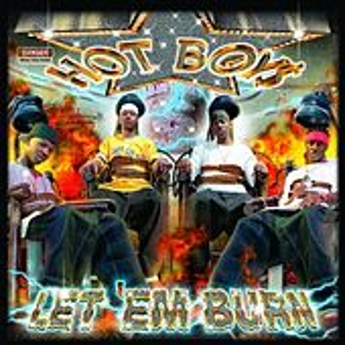 Let Em Burn by Hot Boys