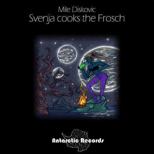 Svenja Cooks the Frosch de Mile Diskovic