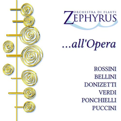 ...all'Opera by Orchestra di Flauti Zephyrus
