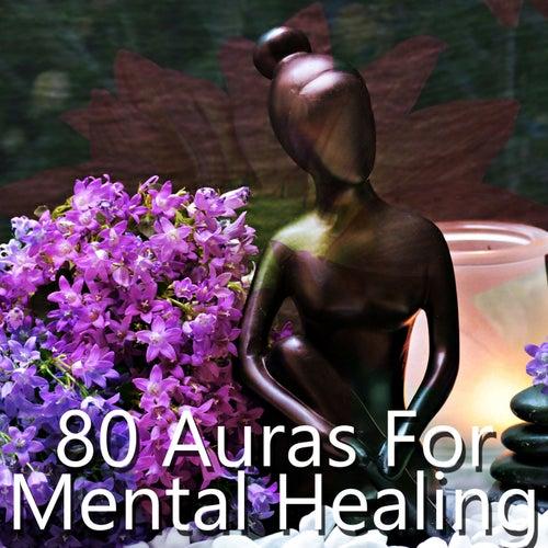 80 Auras For Mental Healing von Best Relaxing SPA Music
