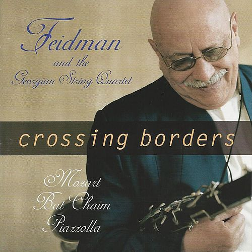Crossing Borders by Giora Feidman