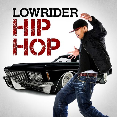 Lowrider Hip-Hop by Various Artists