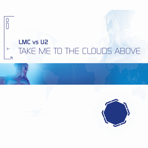 Take Me To The Clouds Above (LMC Vs. U2 / Remixes) de LMC