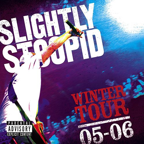 Winter Tour '05 - '06 by Slightly Stoopid