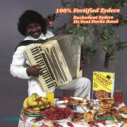 100% Fortified Zydeco by Buckwheat Zydeco
