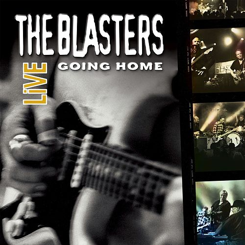 The Blasters Live: Going Home von The Blasters