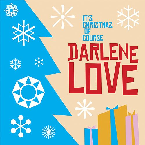 It's Christmas, Of Course by Darlene Love