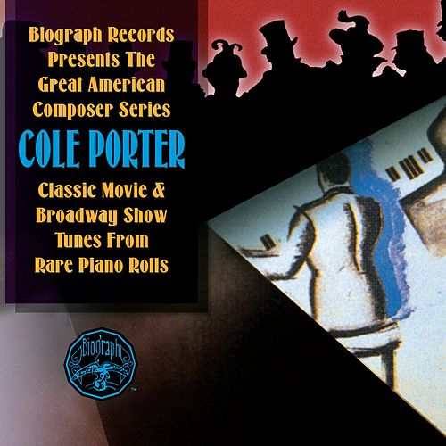 Cole Porter: Classic Movie & Broadway Show Tunes from Rare Piano Rolls by Cole Porter